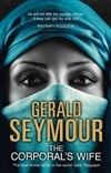 Corporal's Wife, The | Seymour, Gerald | First Edition UK Book