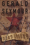 Dead Ground | Seymour, Gerald | First Edition Book
