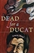 Shaw, Simon - Dead for a Ducat (First Edition)