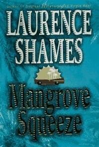 Mangrove Squeeze | Shames, Laurence | Signed First Edition Book