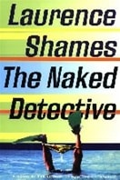 Naked Detective, The | Shames, Laurence | Signed First Edition Book