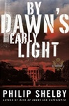 By Dawn's Early Light | Shelby, Philip | First Edition Book
