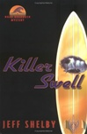 Shelby, Jeff - Killer Swell (Signed First Edition)