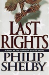 Shelby, Philip - Last Rights (First Edition)
