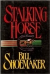 Shoemaker, Bill - Stalking Horse (First Edition)