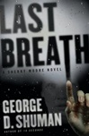 Last Breath | Shuman, George D. | Signed First Edition Book