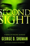 Second Sight | Shuman, George D. | Signed First Edition Book