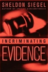 Siegel, Sheldon - Incriminating Evidence (First Edition)