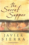 Secret Supper, The | Sierra, Javier | Signed First Edition Book