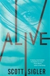 Alive | Sigler, Scott | Signed First Edition Book