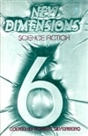 Silverberg, Robert - New Dimensions 6 (First Edition)