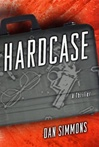 Hardcase | Simmons, Dan | Signed First Edition Book