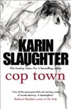 Cop Town | Slaughter, Karin | Signed First Edition UK Book