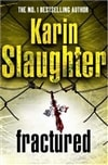 Fractured | Slaughter, Karin | Signed 1st Edition Thus UK Trade Paper Book