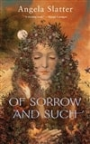 Slatter, Angela | Of Sorrow and Such | First Edition Trade Paper Book