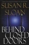 Sloan, Susan R. | Behind Closed Doors | First Edition Book