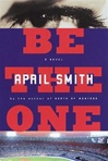 Be the One | Smith, April | Signed First Edition Book