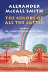 Colors of All the Cattle | Smith, Alexander McCall | Signed First Edition Book