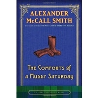 Comforts of a Muddy Saturday, The | Smith, Alexander McCall | Signed First Edition Book