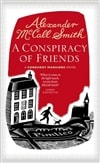 Conspiracy of Friends, A | Smith, Alexander McCall | Signed First Edition UK Book