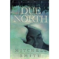 Due North | Smith, Mitchell | Signed First Edition Book