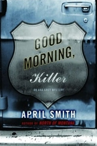 Good Morning, Killer | Smith, April | Signed First Edition Book