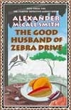 Good Husband of Zebra Drive, The | Smith, Alexander McCall | Signed First Edition UK Book