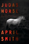 Judas Horse | Smith, April | Signed First Edition Book