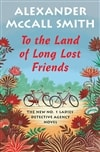 Smith, Alexander McCall | To the Land of Long Lost Friends | Signed First Edition Copy