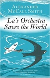 La's Orchestra Saves the World | Smith, Alexander McCall | Signed First Edition UK Book