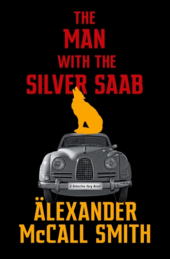 The Man With the Silver Saab by Alexander McCall Smith