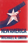 Smith, Michael A. - New America (First Edition)