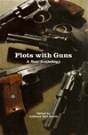Smith, Anthony Neil - Plots with Guns (Signed Limited)