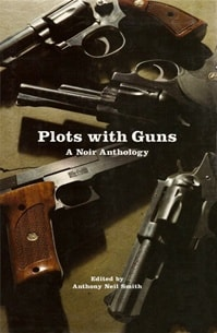Plots with Guns | Smith, Anthony Neil | Signed Limited Edition Book