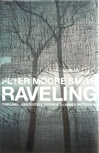 Smith, Peter Moore - Raveling (First Edition)