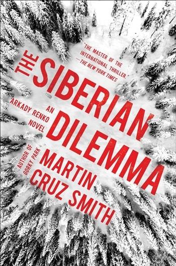 The Siberian Dilemma by Martin Cruz Smith