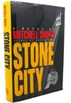 Smith, Mitchell - Stone City (Signed First Edition)