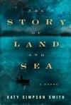 Story of Land and Sea, The | Smith, Katy Simpson | Signed First Edition Book