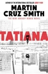 Smith, Martin Cruz | Tatiana | Signed First Edition UK Book