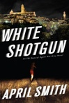 White Shotgun | Smith, April | Signed First Edition Book