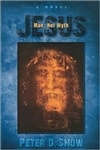 Jesus: Man not Myth | Snow, Peter D. | Signed First Edition Trade Paper Book