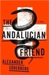 Andalucian Friend, The | Soderberg, Alexander | Signed First Edition Book