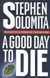 Solomita, Stephen - Good Day to Die, A (First Edition)