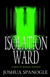 Isolation Ward | Spanogle, Joshua | Signed First Edition Book