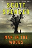 Man in the Woods | Spencer, Scott | Signed First Edition Book