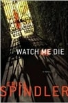 Watch Me Die | Spindler, Erica | Signed First Edition Book