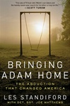 Bringing Adam Home | Standiford, Les | Double-Signed 1st Edition