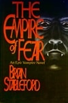 Stableford, Brian - Empire of Fear, The (First Edition)
