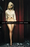 Love Without | Stahl, Jerry | Signed First Edition Trade Paper Book