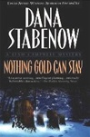 Nothing Gold Can Stay | Stabenow, Dana | Signed First Edition Book